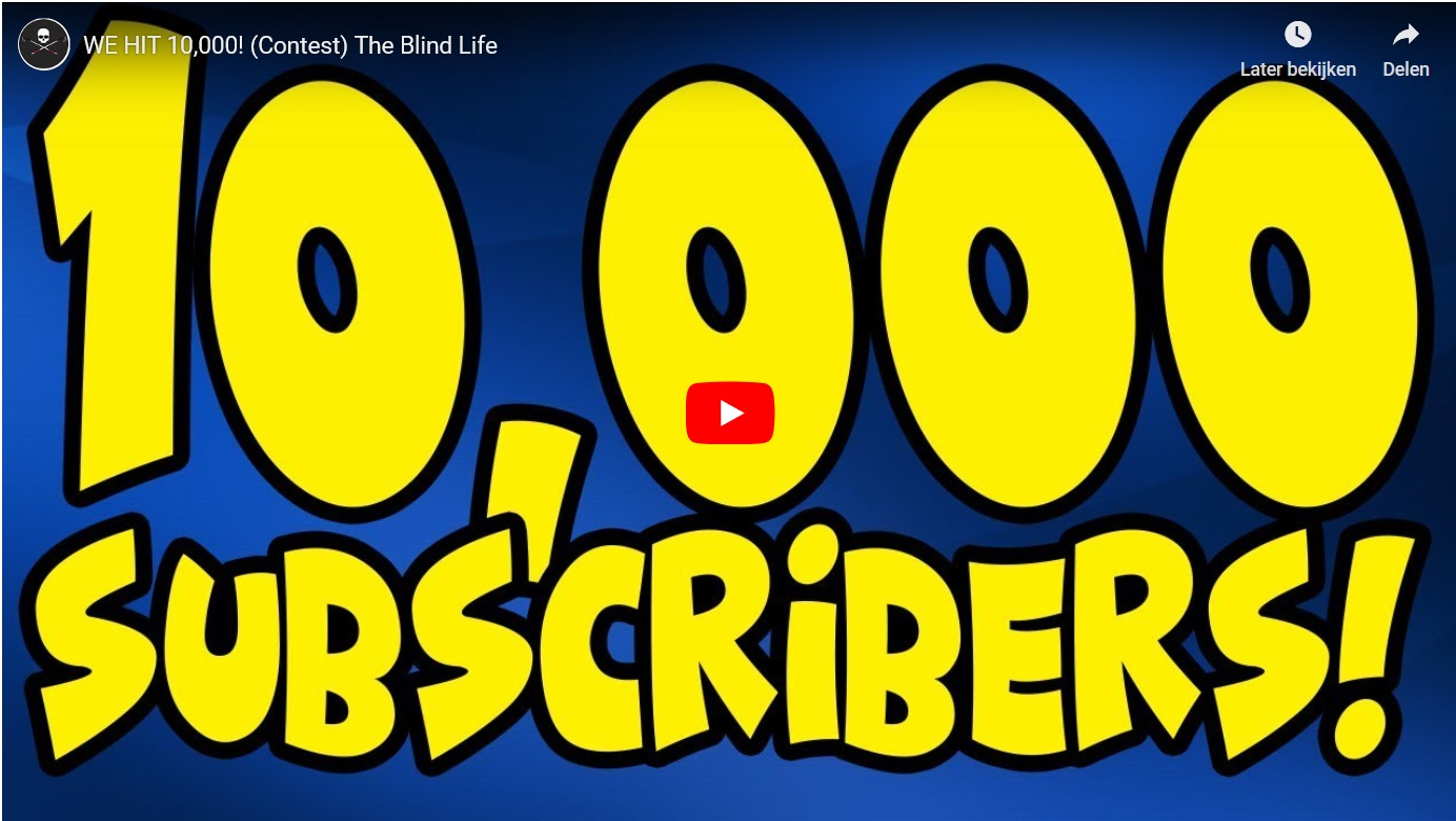 Sam van The Blind Life Youtube Kanaal heeft 10k subscribers!